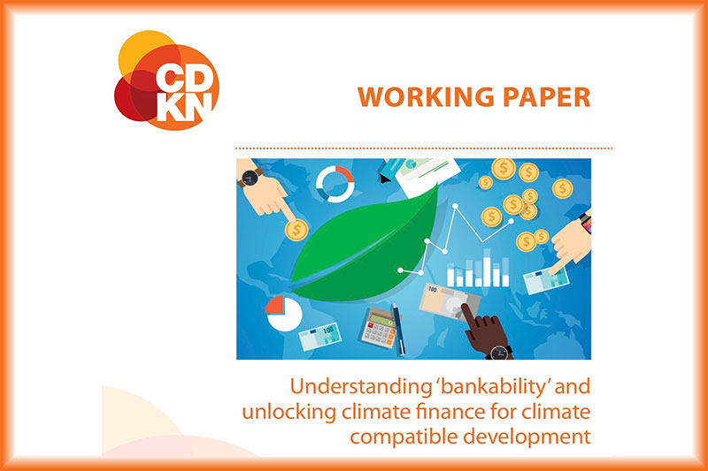 CDKN Working Paper – Understanding 'bankability' and unlocking climate finance