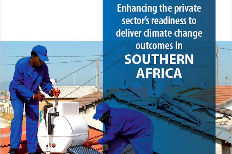 Enhancing The Private Sector's Readiness To Deliver Climate Change Outcomes In Southern Africa