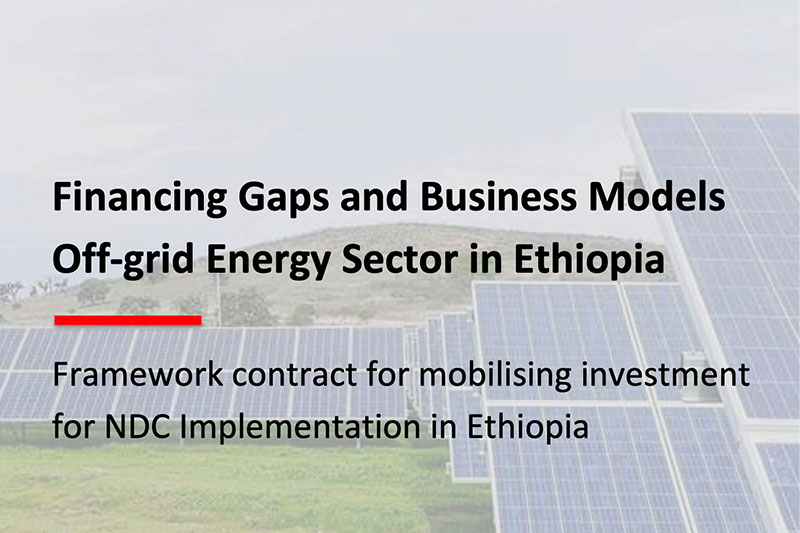 Financing Gaps and Business Models Off-grid Energy Sector in Ethiopia