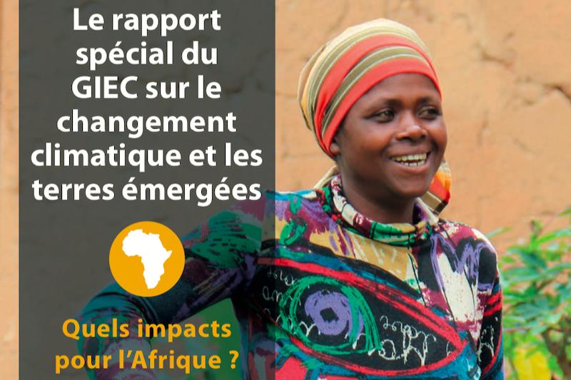 Le rapport spécial du GIEC sur le changement climatique et les terres: comment s'applique-t-il à l'Afrique? (Français)
